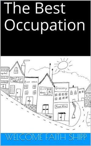 The Best Occupation (Town of Occupations Book 1)  by  Welcome Faith Shipp