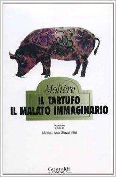 Il Tartufo - Il malato immaginario  by  Molière