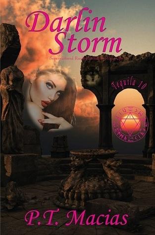 Darlin Storm (Tequila 10, #1)  by  P.T. Macias