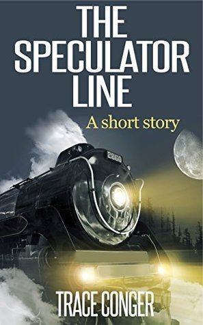 The Speculator Line  by  Trace Conger