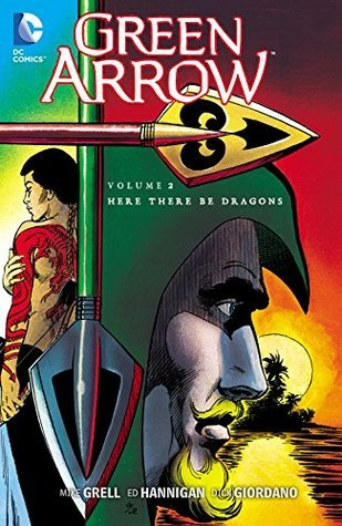 Green Arrow Vol. 2: Here There Be Dragons  by  Mike Grell