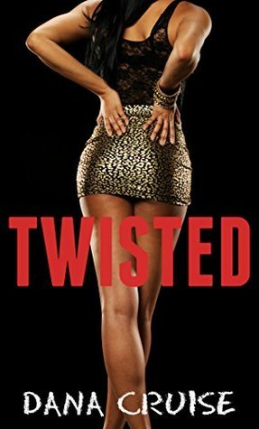 Twisted  by  Dana Cruise