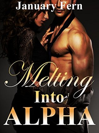 Melting Into Alpha: (BBW Paranormal Shape Shifter Romance) January Fern