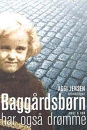 Baggårdsbørn Har Også Drømme  by  Aggi Jensen