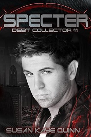 Specter (Debt Collector 11)  by  Susan Kaye Quinn
