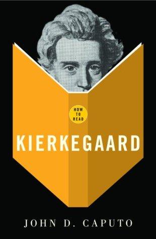 How To Read Kierkegaard John D. Caputo