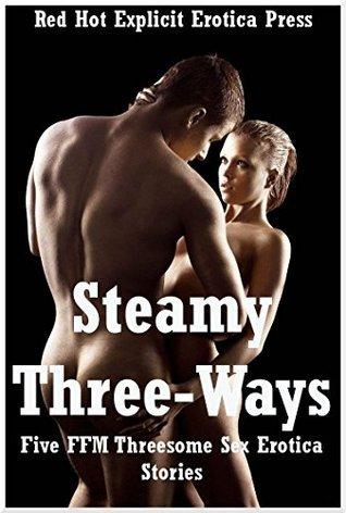 Steamy Three-Ways: Five FFM Threesome Sex Erotica Stories Connie Hastings