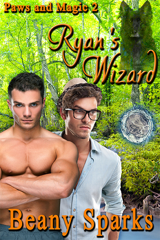 Ryans Wizard (Paws and Magic, #2)  by  Beany Sparks