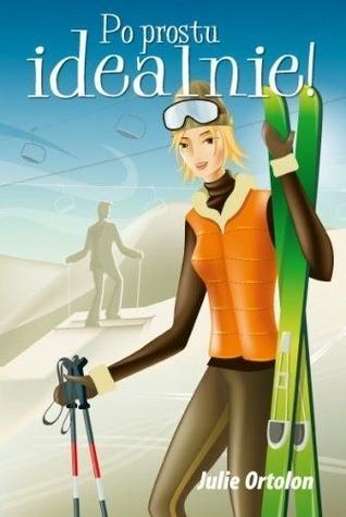 Po prostu idealnie (Perfect Trilogy, #2)  by  Julie Ortolon