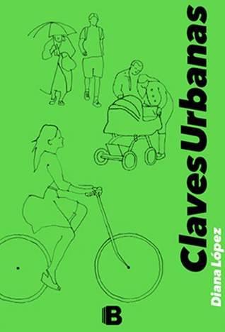 Claves urbanas  by  Diana López Mendoza