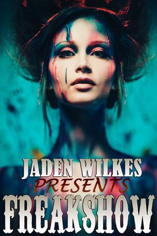 Freakshow  by  Jaden Wilkes