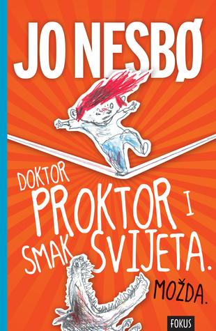 Doktor Proktor i smak svijeta (Doktor Proktor #3)  by  Jo Nesbø