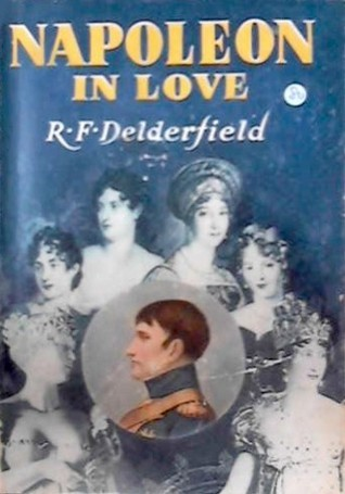 Napoleon in Love  by  R.F. Delderfield