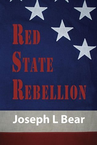Red State Rebellion: Socialism or Secession  by  Joseph Bear