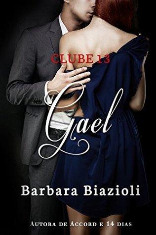 Gael: Série Clube 13 (Livro 1)  by  Barbara Biazioli
