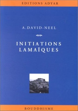 Initiations lamaïques Alexandra David-Néel
