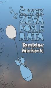 Čovek zeva posle rata Tomislav Marković