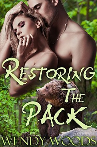 Restoring the Pack  by  Wendy Woods