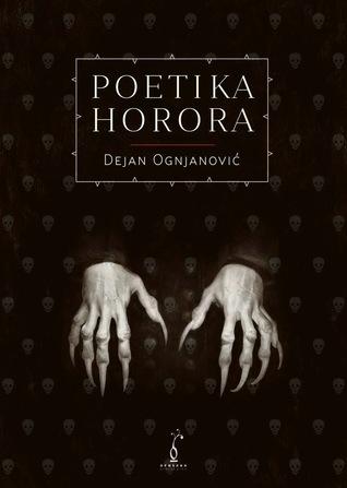 Poetika horora  by  Dejan Ognjanović