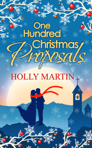 One Hundred Christmas Proposals (100 Proposals #2)  by  Holly Martin