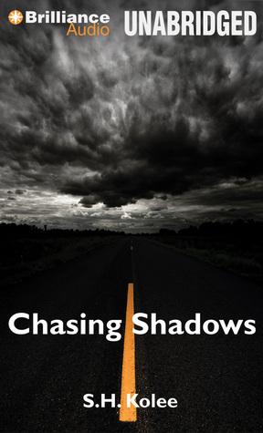 Chasing Shadows S.H. Kolee