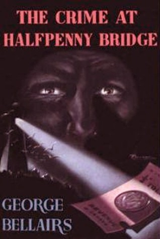 The Crime at Halfpenny Bridge (Chief Inspector Littlejohn #9)  by  George Bellairs