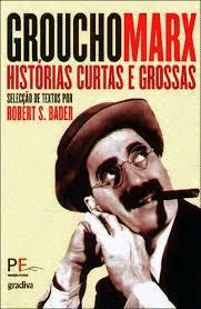 Groucho Marx: Histórias Curtas e Grossas  by  Groucho Marx