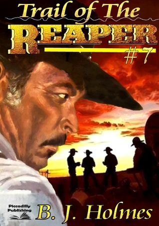 Trail of the Reaper (A Grimm Reaper Western #7)  by  B.J. Holmes