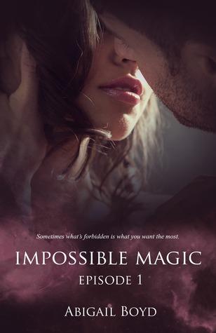 Impossible Magic, 1 Abigail Boyd