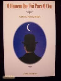 O Homem Que Foi Para O Céu  by  Paulo Nogueira