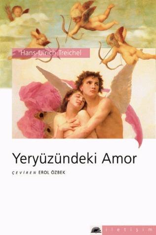 Yeryüzündeki Amor Hans-Ulrich Treichel