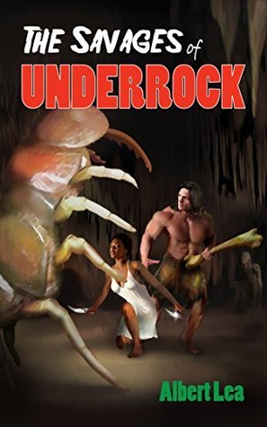 The Savages of Underrock: A Savage Sagas Novella  by  Albert Lea