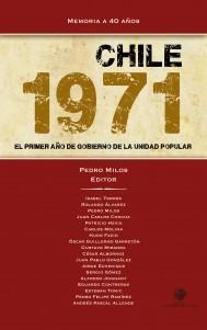 Chile 1971. El primer año de gobierno de la Unidad Popular  by  Pedro Milos
