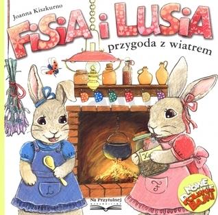 Fisia i Lusia. Przygoda z wiatrem Joanna Kiszkurno