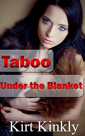 Taboo: Under the Blanket: My Little Princess  by  Kirt Kinkly