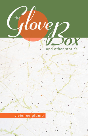 The Glove Box: And Other Stories  by  Vivienne Plumb