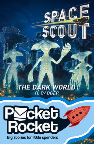 Space Scout: The Dark World H. Badger