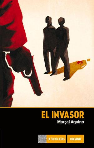 El invasor  by  Marçal Aquino