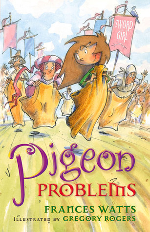 Pigeon Problems (Sword Girl, #6) Frances Watts