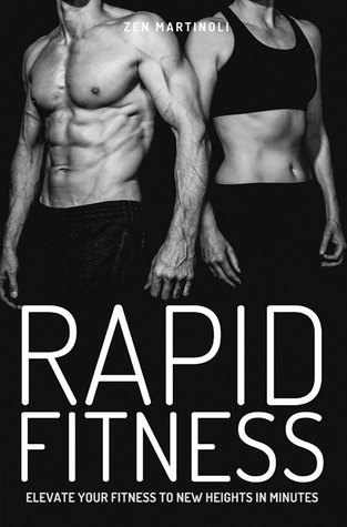 Rapid Fitness: Elevate Your Fitness to New Heights in Minutes Zen Martinoli