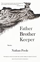 Father Brother Keeper  by  Nathan Poole