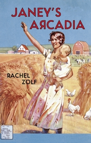 Janeys Arcadia  by  Rachel Zolf
