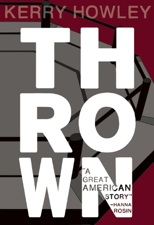 Thrown  by  Kerry Howley