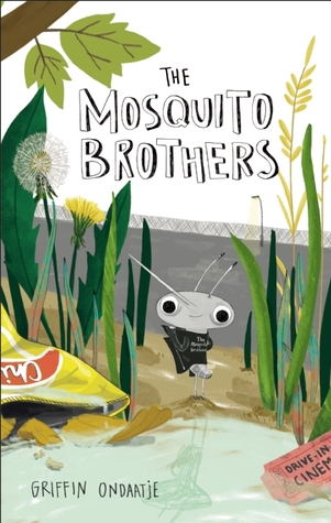The Mosquito Brothers Griffin Ondaatje