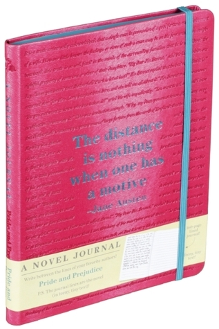 A Novel Journal: Pride and Prejudice  by  Jane Austen