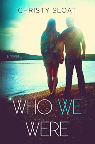 Who We Were Christy Sloat