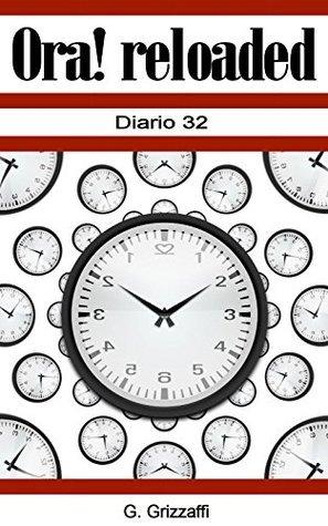 Ora! Reloaded: Diario 32 Giuseppe Grizzaffi