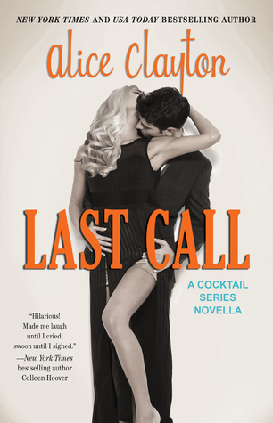 Last Call (Cocktail, #4.5) Alice Clayton