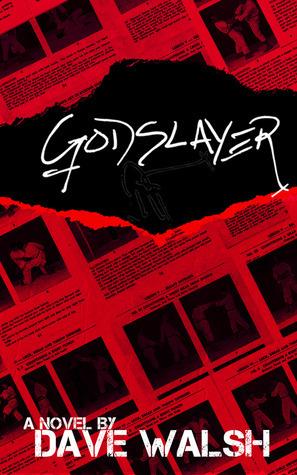 The Godslayer  by  Dave  Walsh