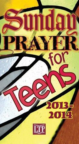 Sunday Prayer for Teens 2013-14 Nora Bradbury-Haehl
